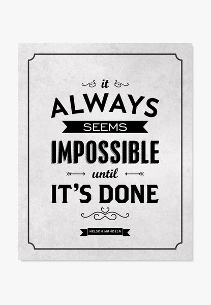 Art Print: It Always Seems Impossible Until It's Done Art Print by Color And Flair Color And Flair