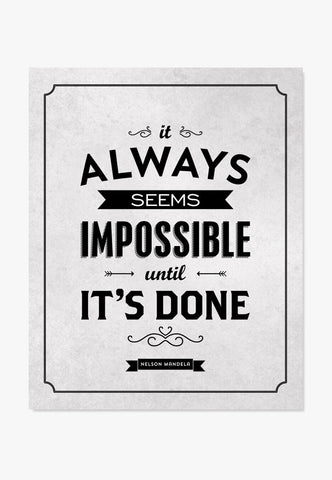 Art Print: It Always Seems Impossible Until It's Done Art Print by ColorBee Creative Color And Flair