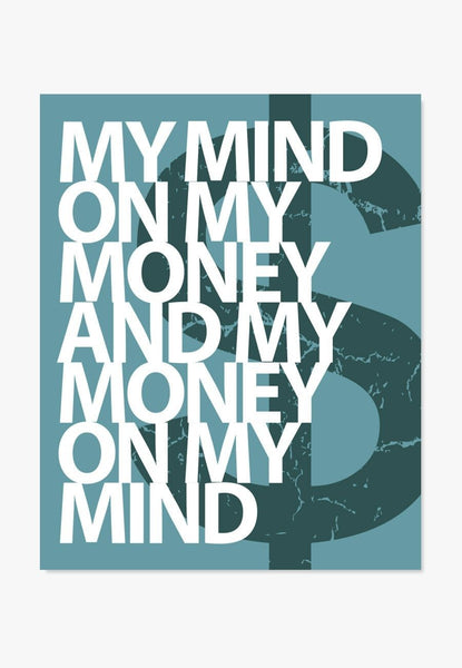 Mind on My Money | Song Lyrics Art Print | Typography Decor