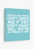 Teal Canvas Art Print Safety Dance Lyrics