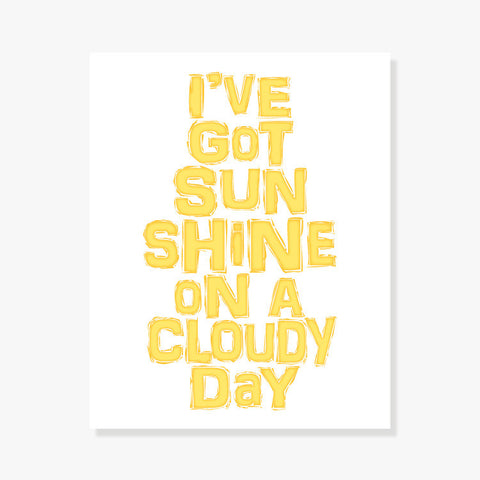 Sunshine on a cloudy day quote artwork