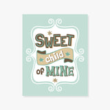 Sweet Child of Mine | Typography Poster in Green