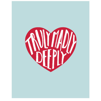 Truly Madly Deeply Art Print Art Print by Color And Flair Color And Flair