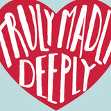 Truly Madly Deeply Art Print Detail | ColorBee Creative