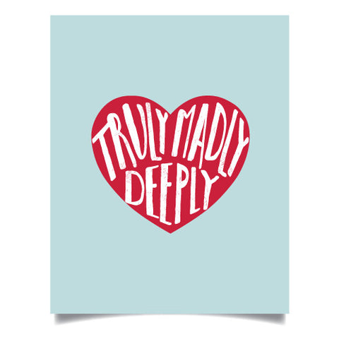 Truly Madly Deeply Art Print Art Print by ColorBee Creative Color And Flair