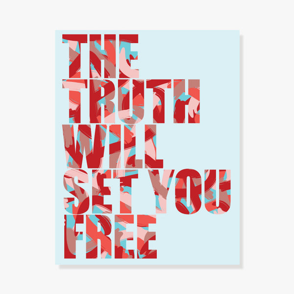 The Truth Will Set You Free Art Print by ColorBee Creative Color And Flair