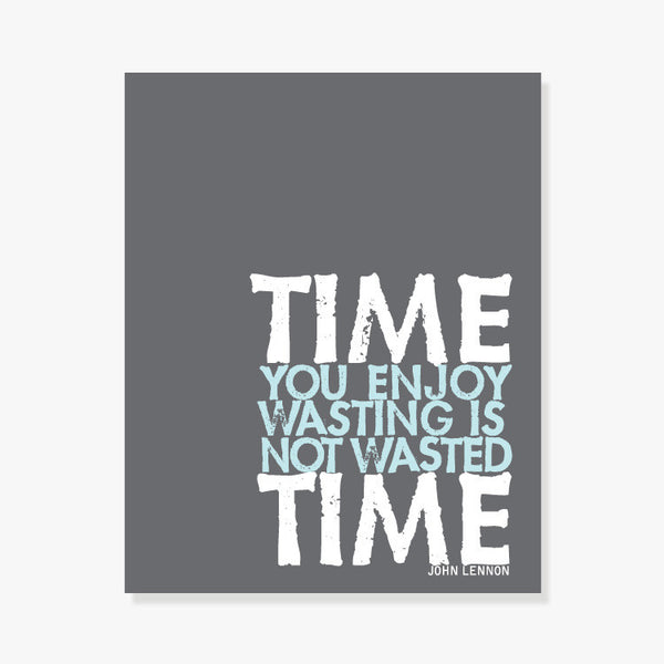 Wasted Time Art Print by ColorBee Creative Color And Flair