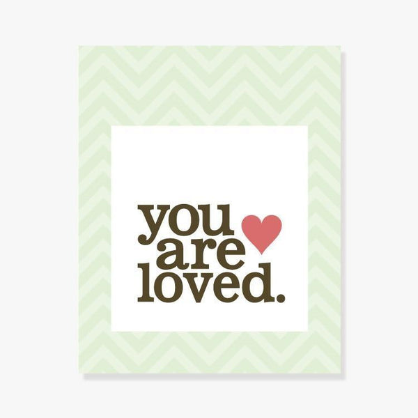 You Are Loved Art Print by Color And Flair Color And Flair