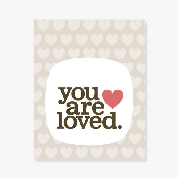 You Are Loved Art Print Art Print by Color And Flair Color And Flair