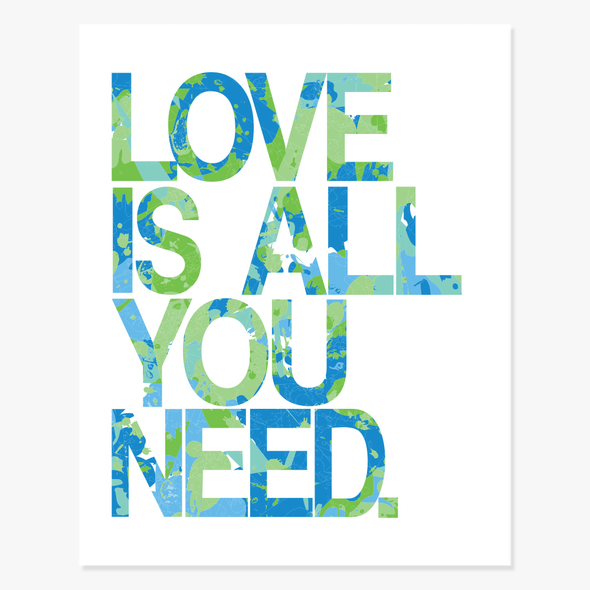 Love Is All You Need Art Print (Blue Green) Art Print by ColorBee Creative