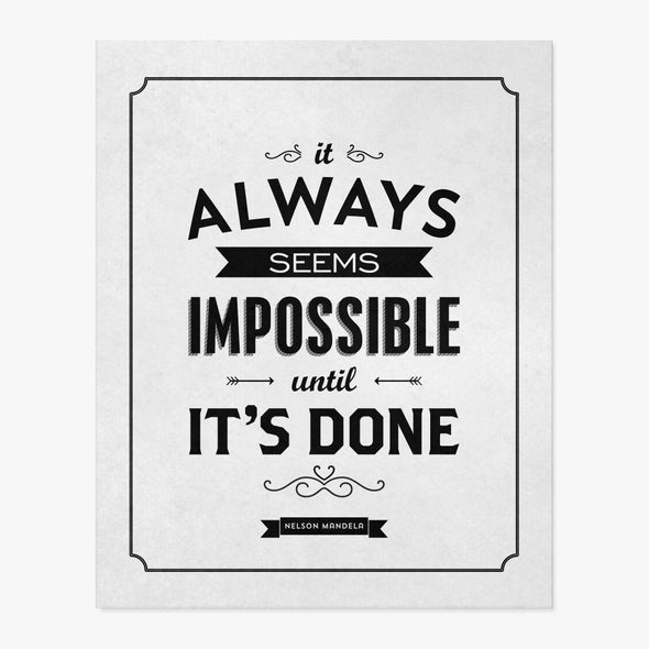 It Always Seems Impossible Until It's Done Art Print Art Print by ColorBee Creative