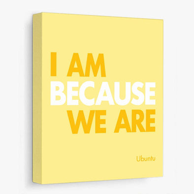 I Am Because We Are Canvas Print Gallery Wrapped Canvas by ColorBee Creative