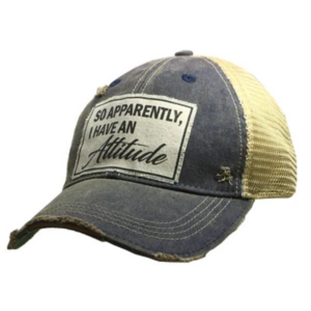 Vintage Life - So Apparently I Have An Attitude Distressed Trucker Cap
