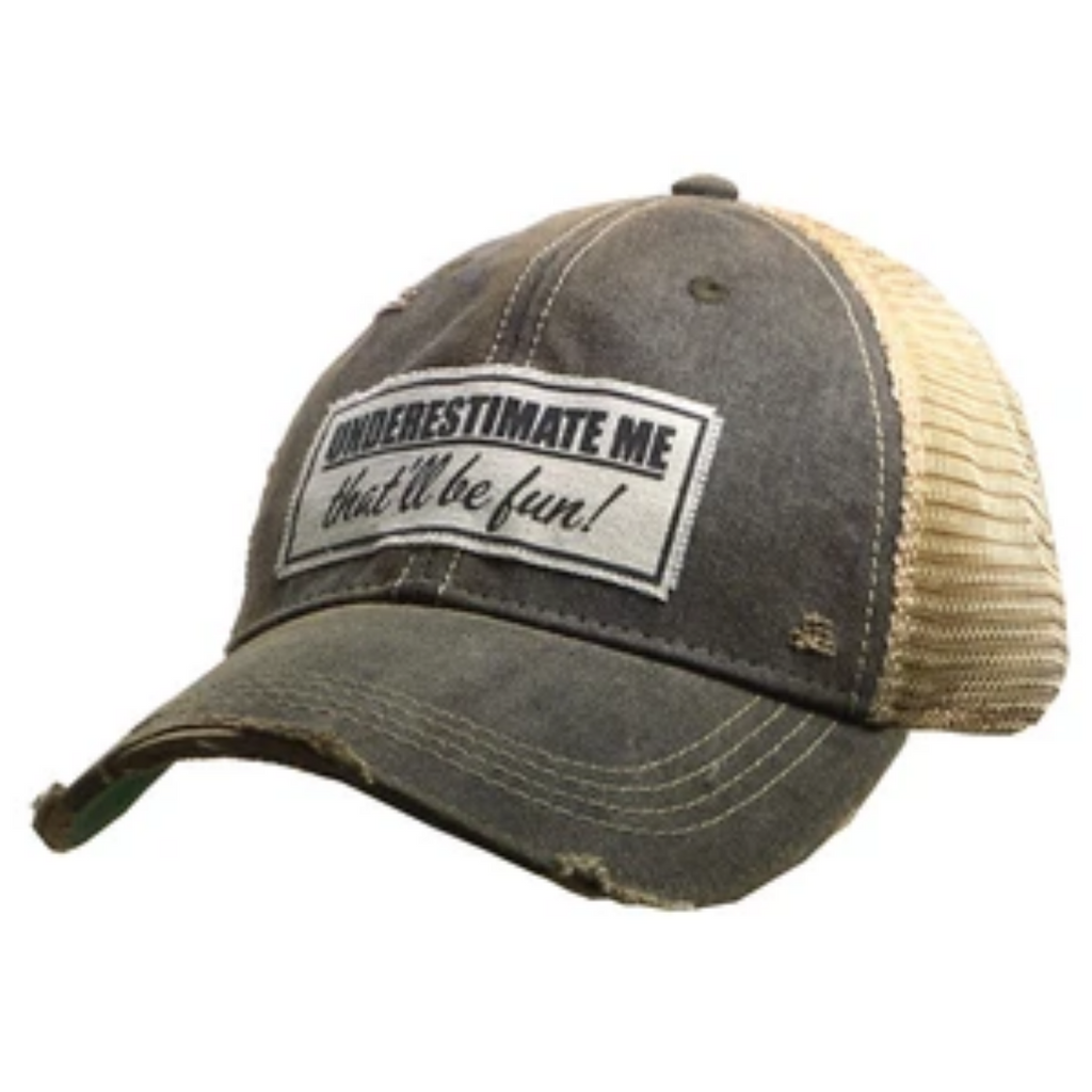 "Vintage Life - Underestimate Me That'll Be Fun"" Distressed Trucker Cap"