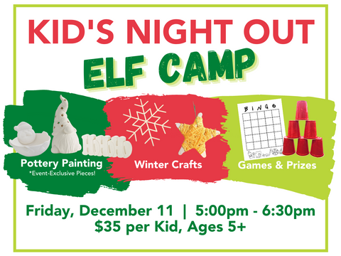 Friday, December 11 - Kid's Night Out: Elf Camp!