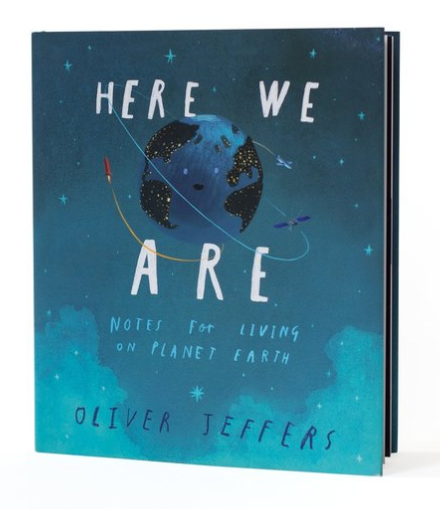 Here We Are: Notes for Living on Planet Earth, Hardcover by Oliver Jeffers