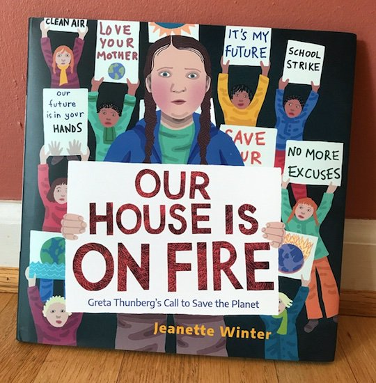 Our House Is on Fire by Jeanette Winter, Hardcover Book