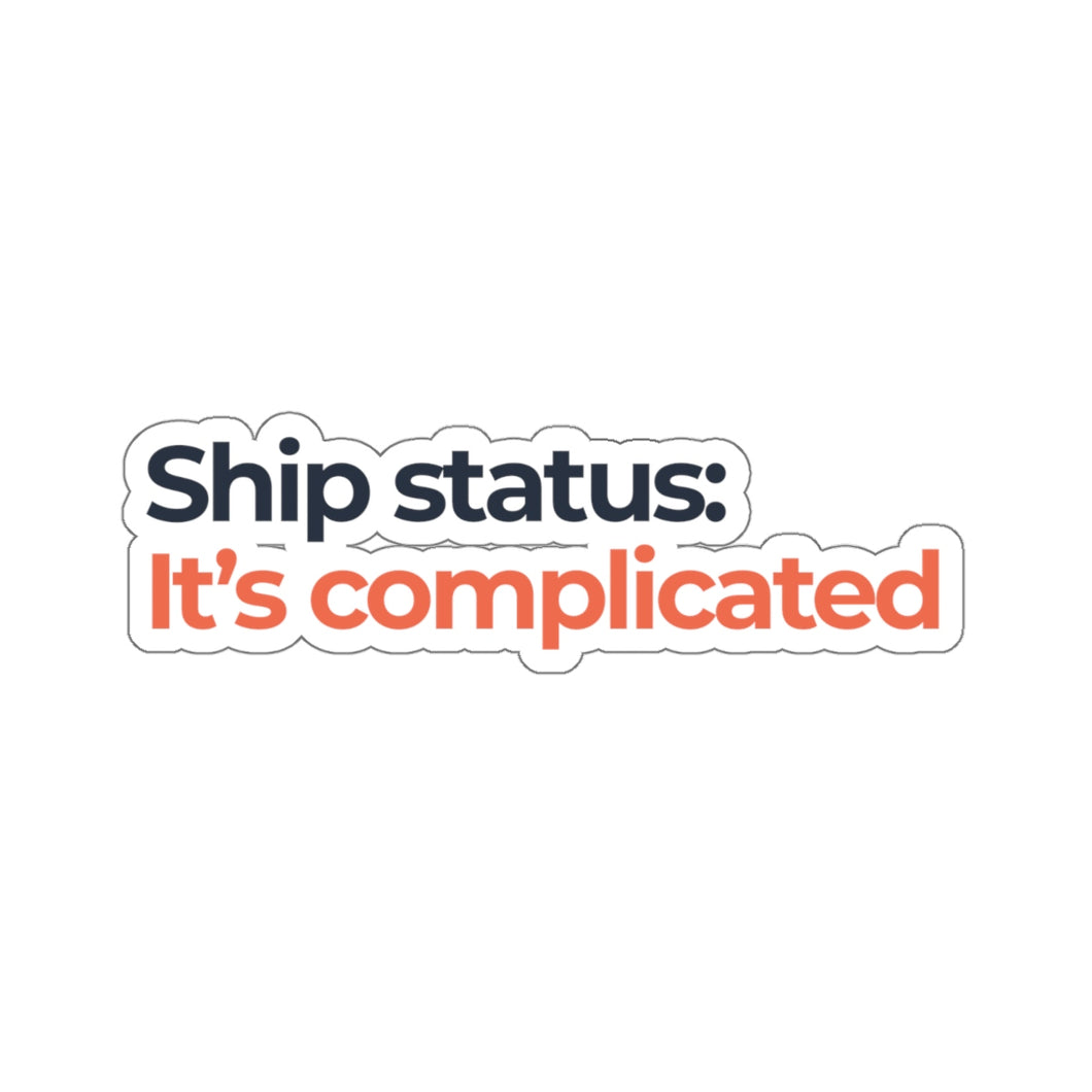 Ship Status: It's Complicated