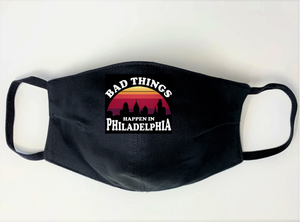 Bad Things Happen in Philadelphia Mask