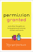 Permission Granted: Learning to Live Graciously Among Sinners and Saints