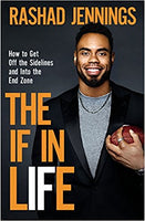 The IF In Life: How to Get Off Life's Sidelines and Become Your Best Self