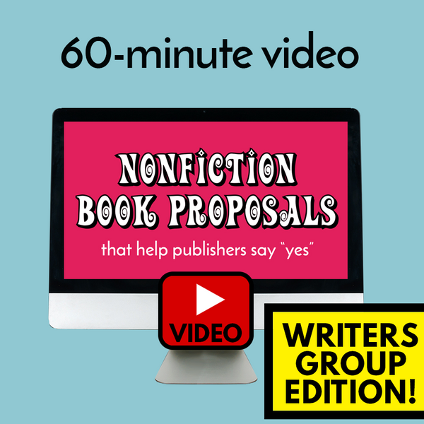 VIDEO: Nonfiction Book Proposal That Help Publishers Say Yes (webinar)