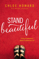 Stand Beautiful: A Story of Brokenness, Beauty, and Embracing it All
