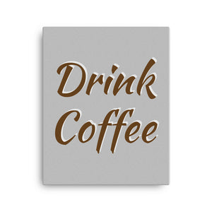 "Mels Holiday ""Drink Coffee"" Canvas"