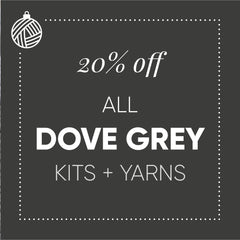 20% off Dove Grey Kits & Yarns