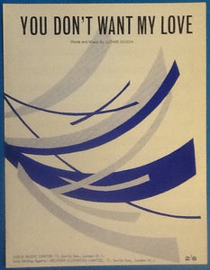 Luther Dixon You Don't Want My Love Original Mint Sheet Music 1960