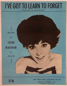 Susan Maugham I've Got To Learn To Forget Original Mint Sheet Music 1962