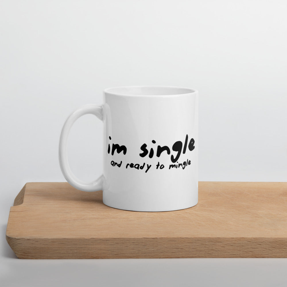 Single and Ready To Mingle Mug