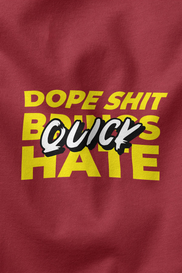 Dope S. Brings Hate Quick
