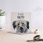 Be More Kratu - Greeting Card