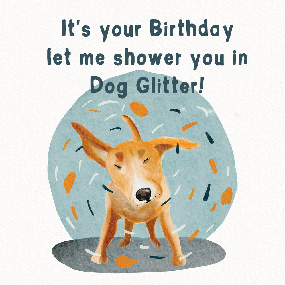 Load image into Gallery viewer, Happy Birthday (let me shower you with dog glitter!)