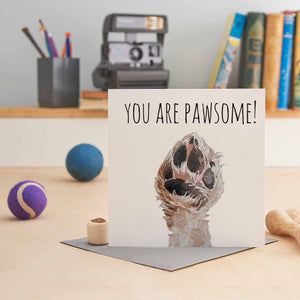 You Are Pawsome - Greeting Card