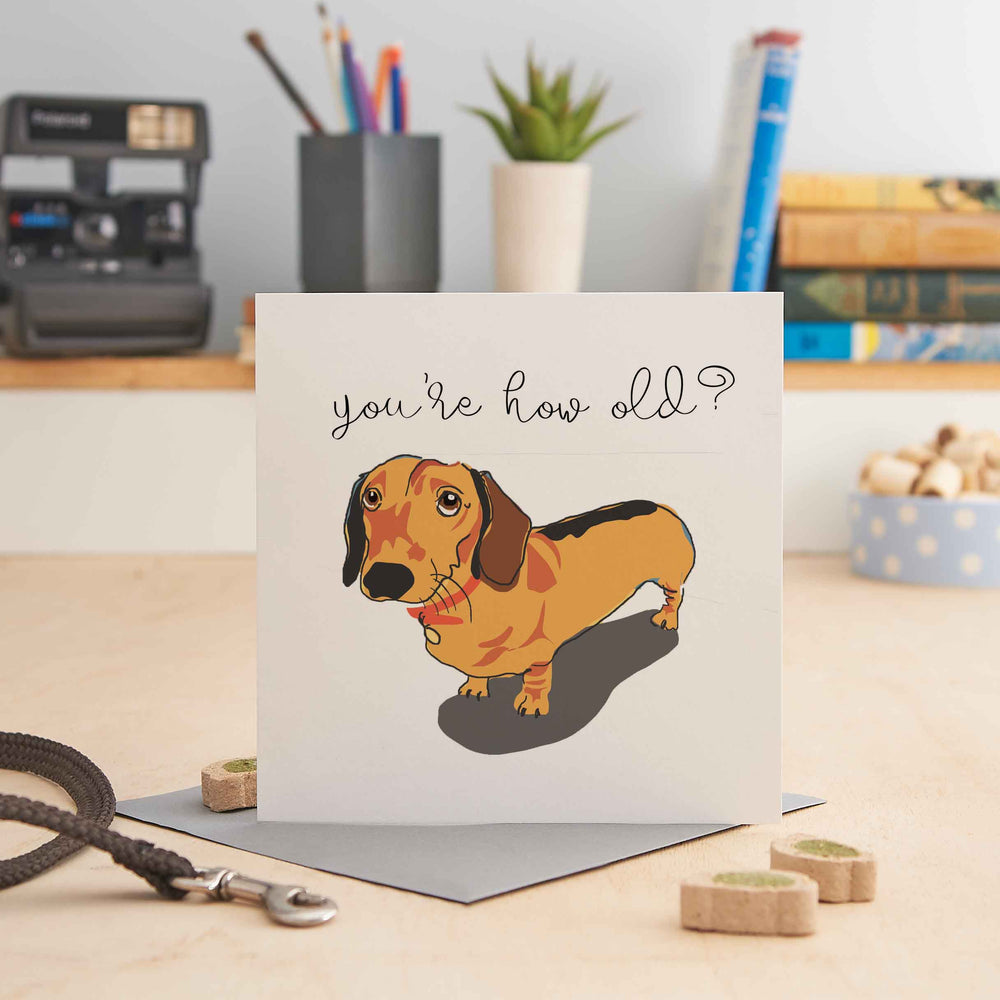 You're How Old? - Greeting Card