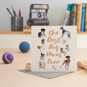 Best Dog Mum Ever - Greeting Card