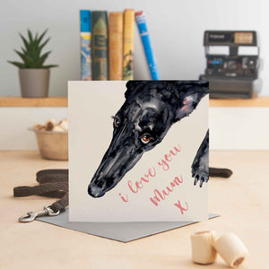 I Love You Mum - Black Greyhound - Greeting Card