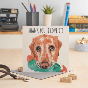 Thank You, I Love it! - Greeting Card