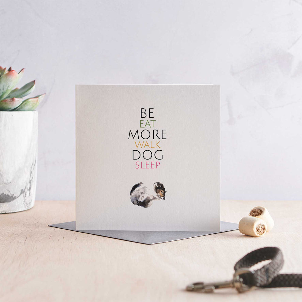 Be More Dog - Greeting Card