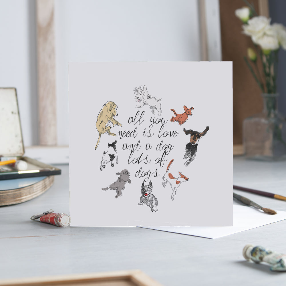 All you need is Love and Dogs - Greeting Card