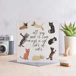 All you need is love and a cat, lots of cats - Greeting Card
