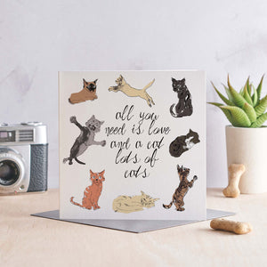 Load image into Gallery viewer, All you need is love and a cat, lots of cats - Greeting Card