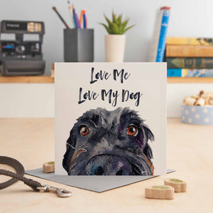 Love Me, Love My Dog - Greeting Card
