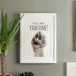 You Are Pawsome! Print - Digital Download