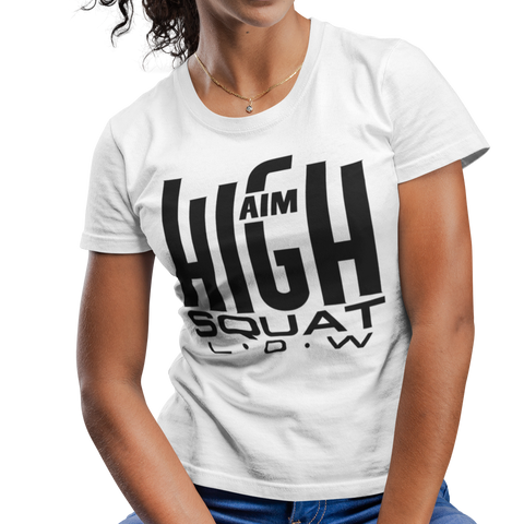 Aim high Squat low T-Shirt - Fistbump