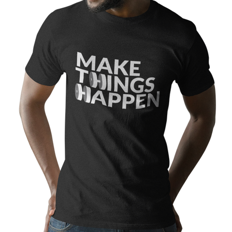 Make things happen T-Shirt - Fistbump