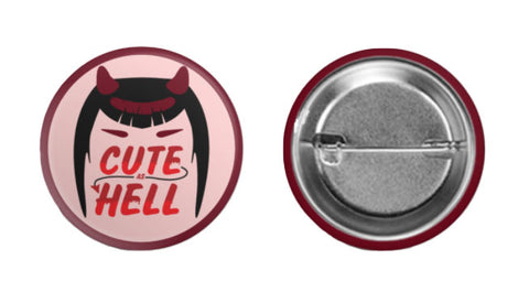 Cute as Hell Button Pin