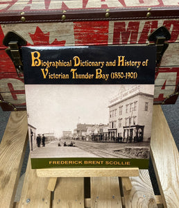 Book - Biographical Dictionary and History of Victorian Thunder Bay (1850-1901)